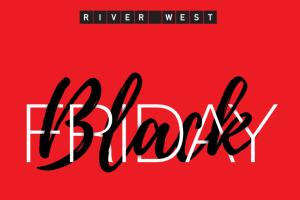 Black Friday στο RIVER WEST!