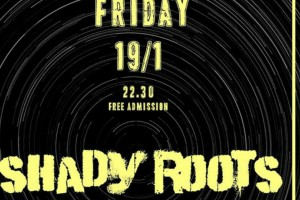 Oι Shady Roots live στο The Wilbury είναι η καλύτερη επιλογή για την Παρασκευή το βράδυ!