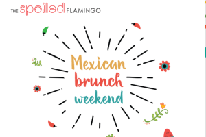 To Flamingo υποδέχεται το Spoiled Bar σε ένα μοναδικό Mexican weekend brunch!