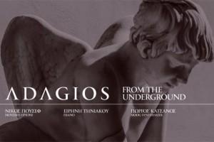 Adagio from the underground: Μελωδίες γαλήνιες και επιβλητικές!