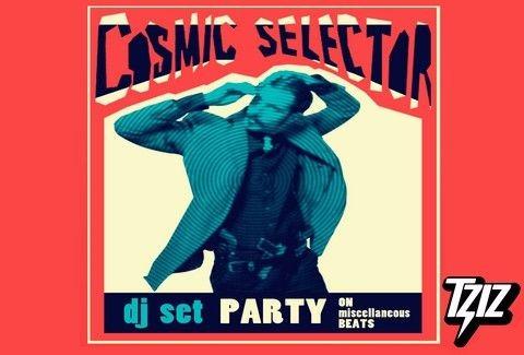 Ανεπανάληπτο party στις 19/09 στο TZIZ με τον Cosmic Selector των Burger Project πίσω από τα dexx! Μην το χάσεις!