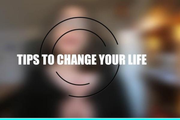 Πώς μπορείτε με απλούς τρόπους να αλλάξετε τη ζωή σας!