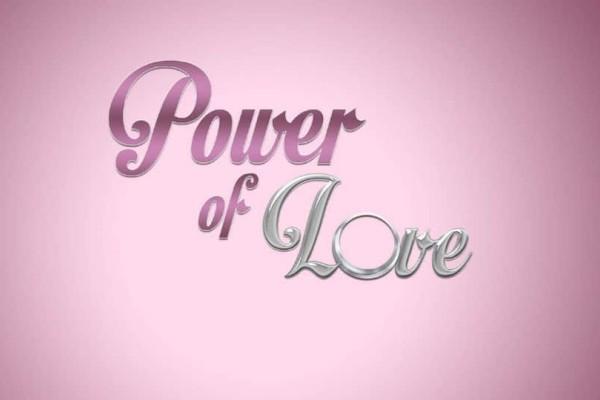 Power Of Love Διαρροή: Εκτός σπιτιού το μεγάλο φαβορί! Αποχώρησε η...