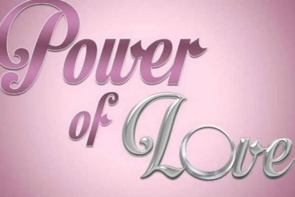 Power of Love spoiler: Πρώην παίκτης κάνει δυνατό comeback!