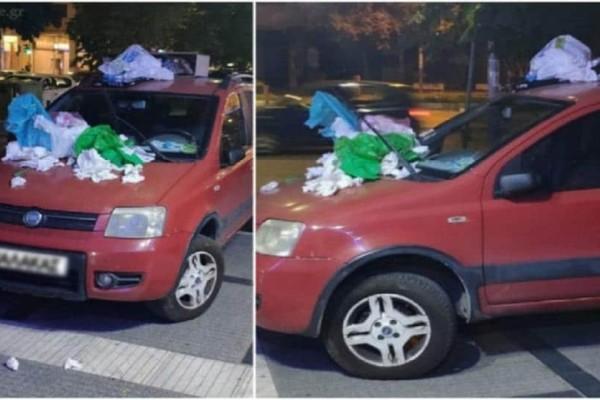Θεσσαλονίκη: Πάρκαρε το αυτοκίνητό του σε πεζοδρόμιο και το γέμισαν με σκουπίδια!