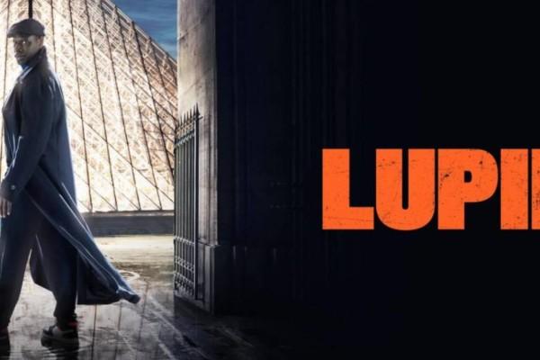 Lupin: Η γαλλική σειρά του Netflix για την οποία μιλάει όλος ο πλανήτης! Στο νούμερο 1 σε πολλές χώρες