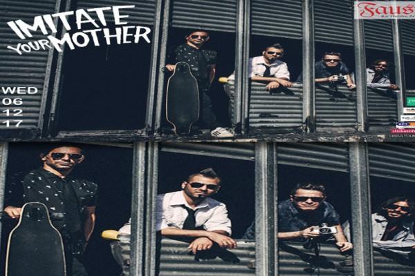 Οι Imitate Your Mother πάλι στο Faust live!