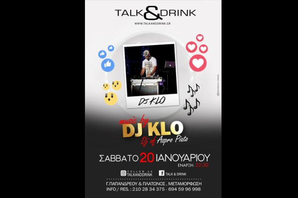 O Dj Klo live αυτό το Σάββατο 20/01 στο Talk & Drink!