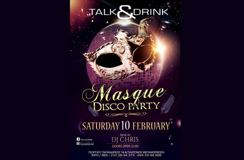 Masque disco party το Σάββατο 10 Φεβρουαρίου στο Talk & Drink!